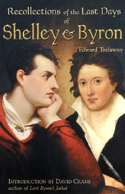 Image for The Recollections of the Last Days of Shelley and Byron