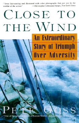Image for Close to the Wind: An Extraordinary Story of Triumph Over Adversity