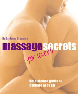 Image for Massage Secrets for Lovers: The Ultimate Guide to Intimate Arousal