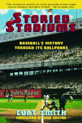 Image for Storied Stadiums: Baseball's History Through Its Ballparks