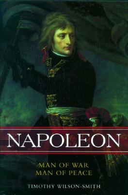 Image for Napoleon: Man of War, Man of Peace