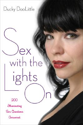 Image for Sex With The Lights On: 200 Illuminating Sex Questions Answered