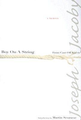 Image for BOY ON A STRING FROM CAST-OFF KID TO FILMMAKER