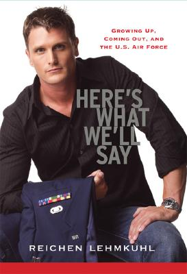 Image for HERE'S WHAT WE'LL SAY GROWING UP, COMING OUT, AND THE U.S. AIR FORCE