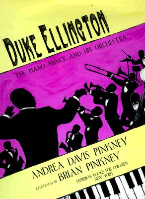Duke Ellington: The Piano Prince and His Orchestra (Caldecott Honor Book), Pinkney, Andrea Davis; Pinkney, Brian [Illustrator]