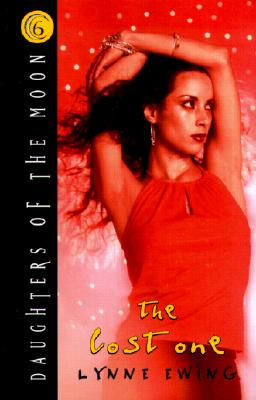 The Lost One [Daughters of the Moon 6], Ewing, Lynne