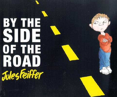 By the Side of the Road, Feiffer, Jules