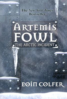 The Arctic Incident (Artemis Fowl, Book 2), Colfer, Eoin
