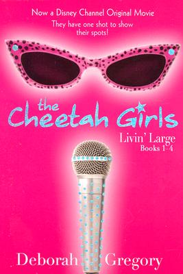 Image for The Cheetah Girls Livin' Large: Books 1 - 4