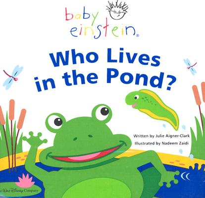 Image for Baby Einstein: Who Lives in the Pond?: A Splash and Giggle Bath Book