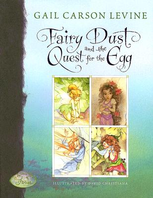 Fairy Dust and the Quest for the Egg, Gail Carson Levine