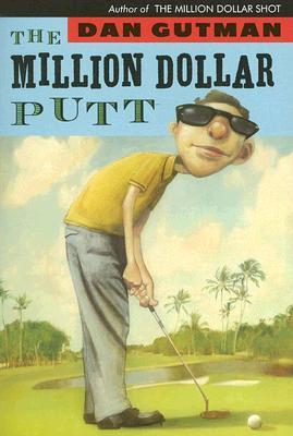 MILLION DOLLAR PUTT, GUTMAN, DAN