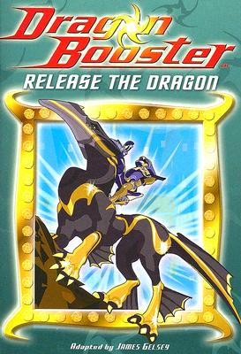 Image for Dragon Booster Chapter Book: Release the Dragon - Book #2
