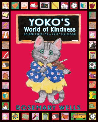 Image for Yoko's World of Kindness: Golden Rules for a Happy Classroom