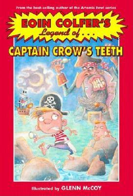 Image for The Legend of Captain Crow's Teeth (Eoin Colfer's Legend Of...)