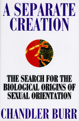 Image for A Separate Creation: The Search for the Biological Origins of Sexual Orientation