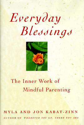 Image for Everyday Blessings: The Inner Work of Mindful Parenting