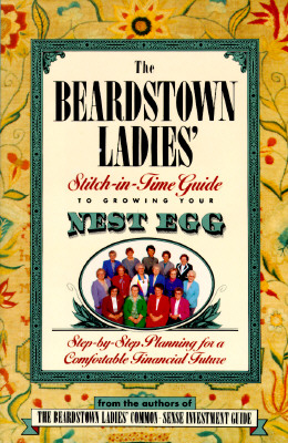Image for The Beardstown Ladies' Stitch-In-Time Guide to Growing Your Nest Egg: Step-By-Step Planning for a Comfortable Financial Future