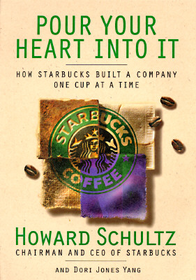 Image for Pour Your Heart Into It: How Starbucks Built a Company One Cup at a Time