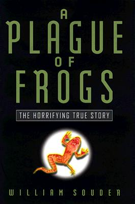Image for A Plague of Frogs: The Horrifying True Story