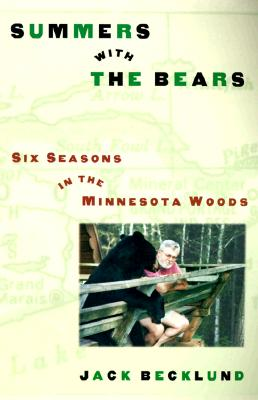 Image for Summers With the Bears: Six Seasons in the North Woods
