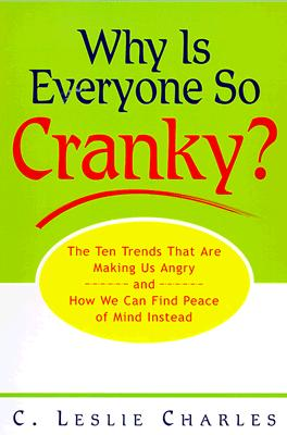 Image for Why is Everyone So Cranky?: The Ten Trends That Are Making Us Angry and How We Can Find Peace of Mind Instead