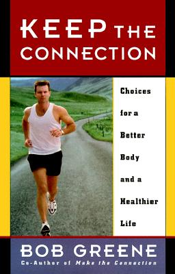 Image for Keep the Connection : Choices for a Better Body and a Healthier Life