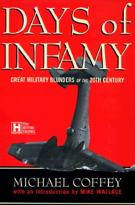 Image for Days of Infamy: Military Blunders of the 20th. Century