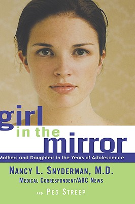 Image for Girl in the Mirror: Mothers and Daughters in the Years of Adolescence
