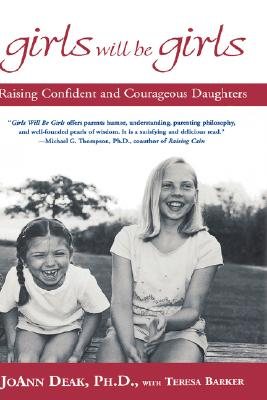 Image for Girls Will Be Girls: Raising Confident and Courageous Daughters