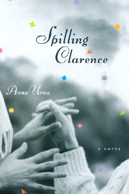 Image for Spilling Clarence: A Novel