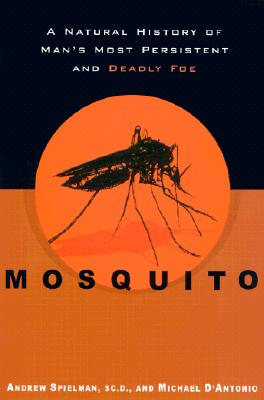 Image for Mosquito:  A Natural History of Our Most Persistent and Deadly Foe