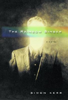 The Rainbow Singer: A Novel, Kerr, Simon