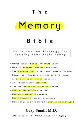 The Memory Bible: An Innovative Strategy for Keeping Your Brain Young, Small,Gary W./Small,Gary