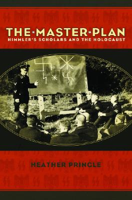 Image for MASTER PLAN HIMMLER'S SCHOLARS AND THE HOLOCAUST