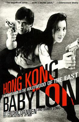Image for Hong Kong Babylon: An Insider's Guide to the Hollywood of the East