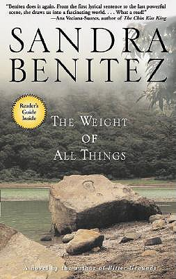 The Weight of All Things:  A Novel, Benitez, Sandra