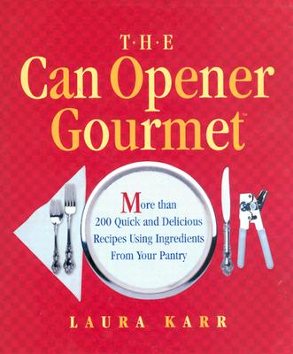 Image for CAN OPENER GOURMET: More than 200 Quick and Delici