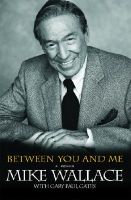 Between You and Me: A Memoir, Wallace, Mike; Gates, Gary Paul