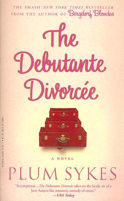 Debutante Divorcee, The, PLUM SYKES