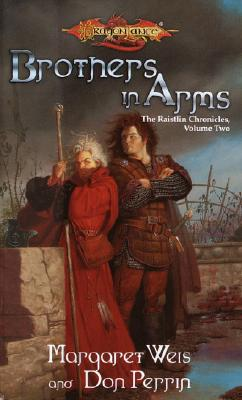 Brothers in Arms (Dragonlance: Raistlin Chronicles, Book 2), Margaret Weis, Don Perrin
