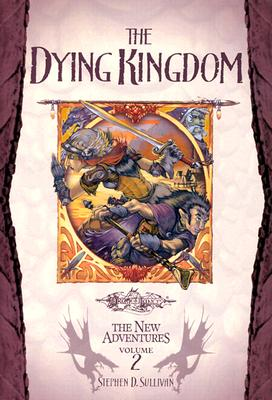 Image for The Dying Kingdom (Dragonlance: The New Adventures, Vol. 2)