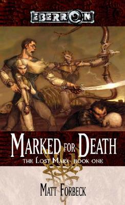 Marked for Death (The Lost Mark, Book 1), Forbeck, Matt