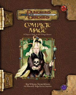Image for Complete Mage: A Player's Guide to All Things Arcane (Dungeons & Dragons d20 3.5 Fantasy Roleplaying)