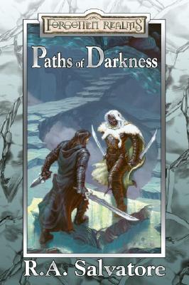 Image for Paths of Darkness : The Silent Blade / The Spine Of The World / Servant Of The Shard / Sea Of Swords