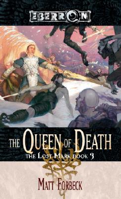 The Queen of Death: The Lost Mark, Book 3, Forbeck, Matt