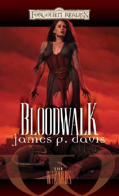 Bloodwalk (Forgotten Realms: The Wizards), James P. Davis
