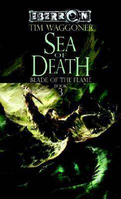 Sea of Death: Blade of the Flame, Book 3 (The Blade of the Flame), Waggoner, Tim