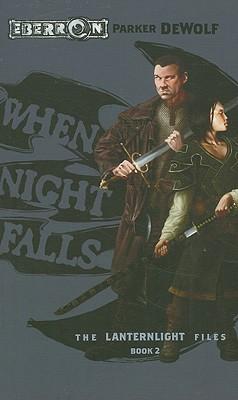When Night Falls: Lanternlight Files, Book 2 (The Lanternlight Files), DeWolf, Parker