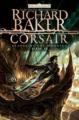 Corsair: Blades of the Moonsea, Book II (Blades of Moonsea), Richard Baker